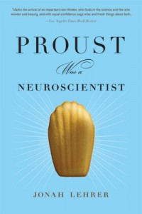 The best books on Decision-Making - Proust was a Neuroscientist by Jonah Lehrer