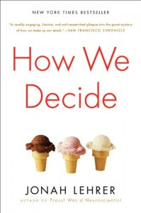 The best books on Decision-Making - How We Decide by Jonah Lehrer