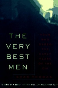 The best books on Pioneers of Intelligence Gathering - The Very Best Men by Evan Thomas