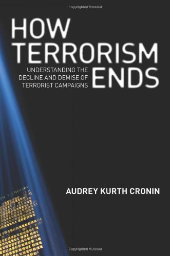 The best books on Terrorism - How Terrorism Ends by Audrey Kurth Cronin
