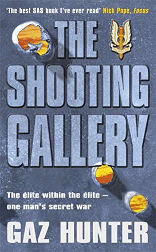 The best books on The SAS - The Shooting Gallery by Gaz Hunter