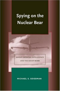The best books on Pioneers of Intelligence Gathering - Spying on the Nuclear Bear by Michael Goodman & Michael Goodman