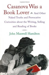 The best books on American Foreign Reporting - Casanova Was a Book Lover by John M Hamilton