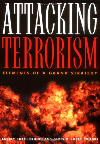 The best books on Terrorism - Attacking Terrorism by Audrey Kurth Cronin