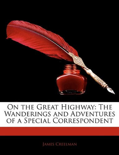 The best books on American Foreign Reporting - On the Great Highway by James Creelman