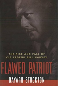 The best books on Pioneers of Intelligence Gathering - Flawed Patriot by Bayard Stockton