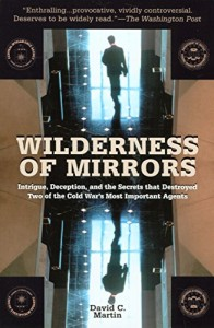 The best books on Pioneers of Intelligence Gathering - Wilderness of Mirrors by David C Martin