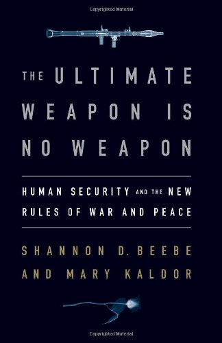 The best books on Non-Military Solutions to Political Conflict - The Ultimate Weapon is No Weapon by Mary Kaldor & Shannon D. Beebe, Mary H. Kaldor