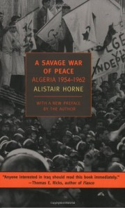 The best books on Terrorism - A Savage War of Peace by Alistair Horne