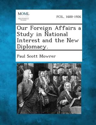 The best books on American Foreign Reporting - Our Foreign Affairs by Paul Scott Mowrer
