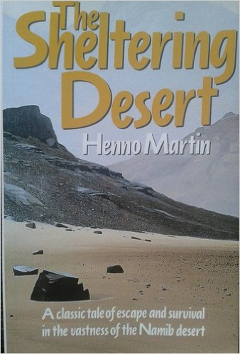 The best books on Earth History - The Sheltering Desert by Henno Martin