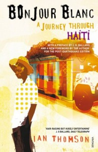 The best books on Haiti - Bonjour Blanc by Ian Thomson