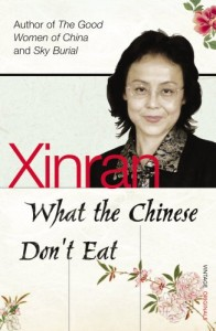 The best books on Understanding China - What the Chinese Don't Eat by Xinran