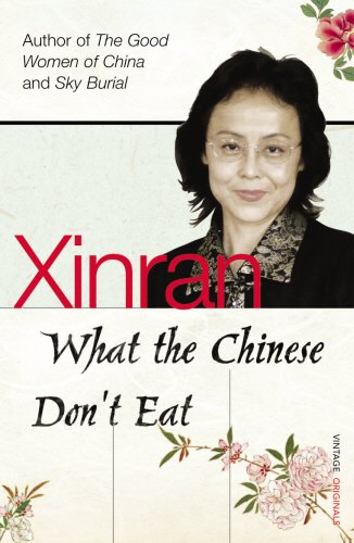 The best books on 理解中国 - What the Chinese Don't Eat by Xinran