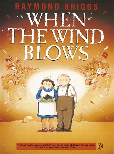 The Best Apocalyptic Novels - When the Wind Blows by Raymond Briggs