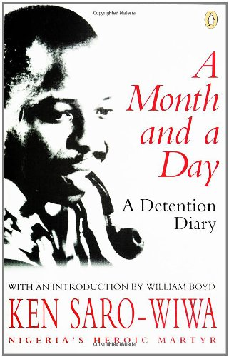 The best books on Nigeria - A Month and a Day by Ken Saro-Wiwa