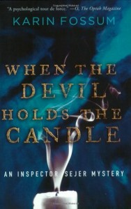 Jo Nesbø recommends the best Norwegian Crime Writing - When the Devil Holds the Candle by Karin Fossum