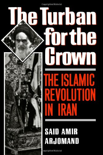 The best books on Iranian History - The Turban for the Crown by Said Amir Arjomand