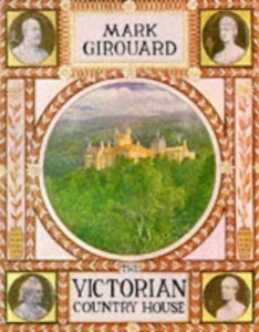 The best books on Art and Culture in Elizabethan England - The Victorian Country House by Mark Girouard