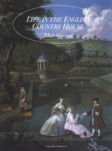 The best books on Architectural History - Life in the English Country House by Mark Girouard