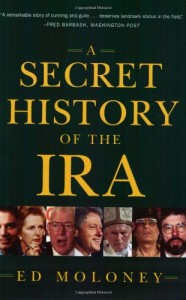The best books on The Narrative of Irish History - A Secret History of the IRA by Ed Moloney