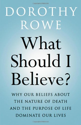 The best books on Lying - What Should I Believe? by Dorothy Rowe