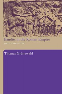 The best books on Enemies of Ancient Rome - Bandits in the Roman Empire by Thomas Grünewald