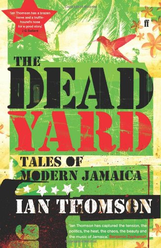 The best books on Jamaica - The Dead Yard by Ian Thomson