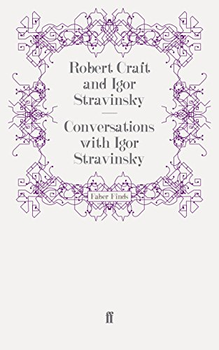 The best books on The Lives of Classical Composers - Conversations with Igor Stravinsky by Robert Craft
