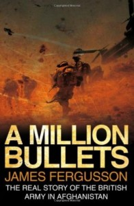 The best books on The Politics of War - A Million Bullets by James Fergusson