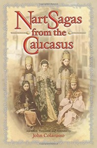 The best books on The Caucasus - Nart Sagas of the Caucasus by Translator John Colarusso