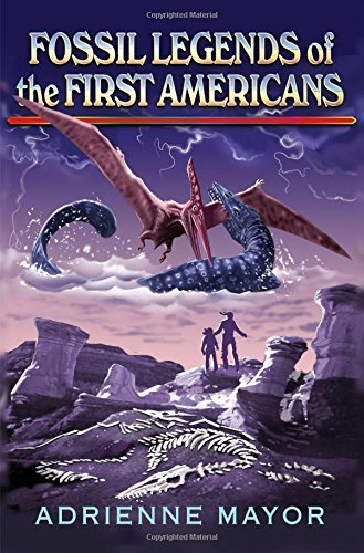 The best books on Enemies of Ancient Rome - Fossil Legends of the First Americans by Adrienne Mayor