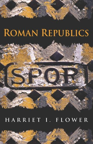 The best books on Enemies of Ancient Rome - Roman Republics by Harriet I Flower