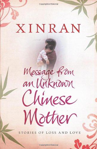 The best books on 理解中国 - Message from an Unknown Chinese Mother by Xinran