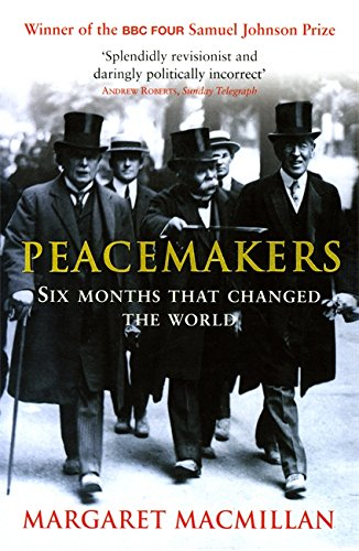 The best books on The Thrill of Diplomacy - Peacemakers by Margaret Macmillan