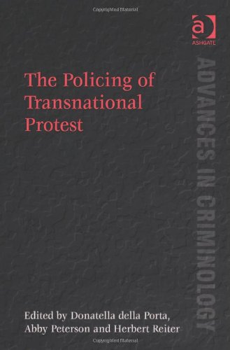 The best books on Policing Public Disorder - The Policing of Transnational Protest by Donatella della Porta, Abby Peterson, Herbert Reiter
