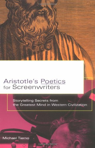 The best books on Screenwriting - Aristotle's Poetics for Screenwriters by Michael Tierno