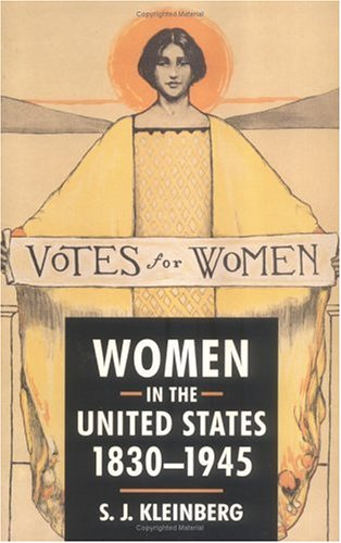 The best books on The History of American Women - Women in the United States, 1830-1945 by Jay Kleinberg