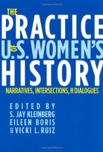 The best books on The History of American Women - The Practice of US Women's History by Jay Kleinberg & Jay Kleinberg, Eileen Boris and Vicki Ruiz