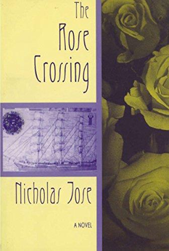 The Best Australian Novels - The Rose Crossing by Nicholas Jose