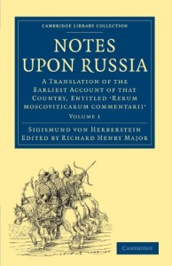 The best books on Pre-Revolutionary Russia - Notes on Russia by Sigismund von Herberstein