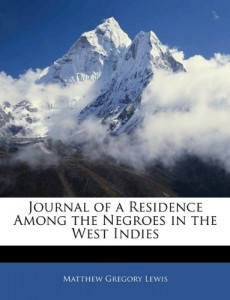 The best books on Jamaica - Journal of a Residence Among the Negroes of the West Indies by Matthew Lewis