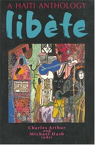 The best books on Haiti - Libète by Charles Arthur and Michael Dash