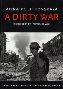 The best books on The Caucasus - A Dirty War by Anna Politkovskaya