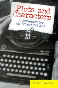 The best books on Screenwriting - Plots and Characters by Millard Kaufman