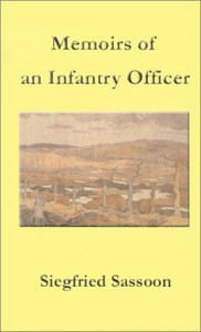 The best books on The Politics of War - Memoirs of an Infantry Officer by Siegfried Sassoon