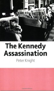 The best books on Assassination - The Kennedy Assassination by Peter Knight