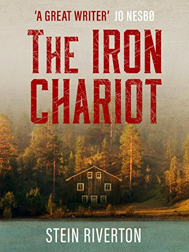 Jo Nesbø recommends the best Norwegian Crime Writing - The Iron Chariot by Stein Riverton