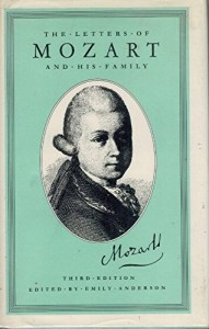 The best books on The Lives of Classical Composers - The Letters of Mozart and His Family by Wolfgang Amadeus Mozart