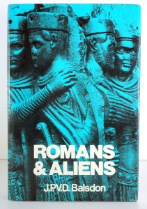 The best books on Enemies of Ancient Rome - Romans and Aliens by J P V D Balsdon
